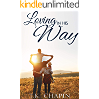 Loving In His Way: An Inspirational Romance (His Tender Mercies Book 2)