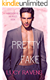Pretty Fake (Breaking All His Rules Book 2)