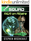 THE SQUAD R&R on Altaire: (Novelette 9) (English Edition)