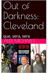 Out of Darkness: Cleveland: que, sera, sera Kindle Edition