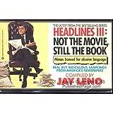 Headlines III: Not the Movie, Still the Book