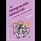 La integración sensorial: en el desarrollo y aprendizaje infantil (Primeros años nº 85)