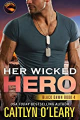 Her Wicked Hero: Navy SEAL Team (Black Dawn Book 4) Kindle Edition
