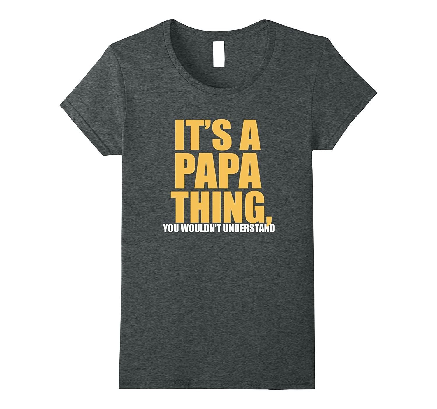It's Papa Thing T-Shirt Funny Father's Day Tee Shirts