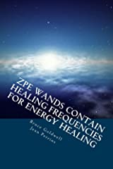 ZPE Wands Contain Healing Frequencies for Energy Healing Kindle Edition
