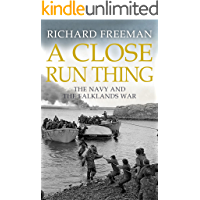 A Close Run Thing: The Navy and the Falklands War (English Edition)