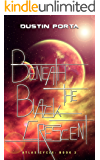 Beneath the Black Crescent (Atlas Cycle Book 2)