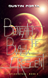 Beneath the Black Crescent (Atlas Cycle Book 2)