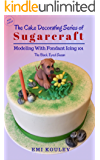 The  Cake Decorating Series of Sugarcraft - Modeling With Fondant 101: The Black Eyed Susan (Modeling With Fondant Icing 101)