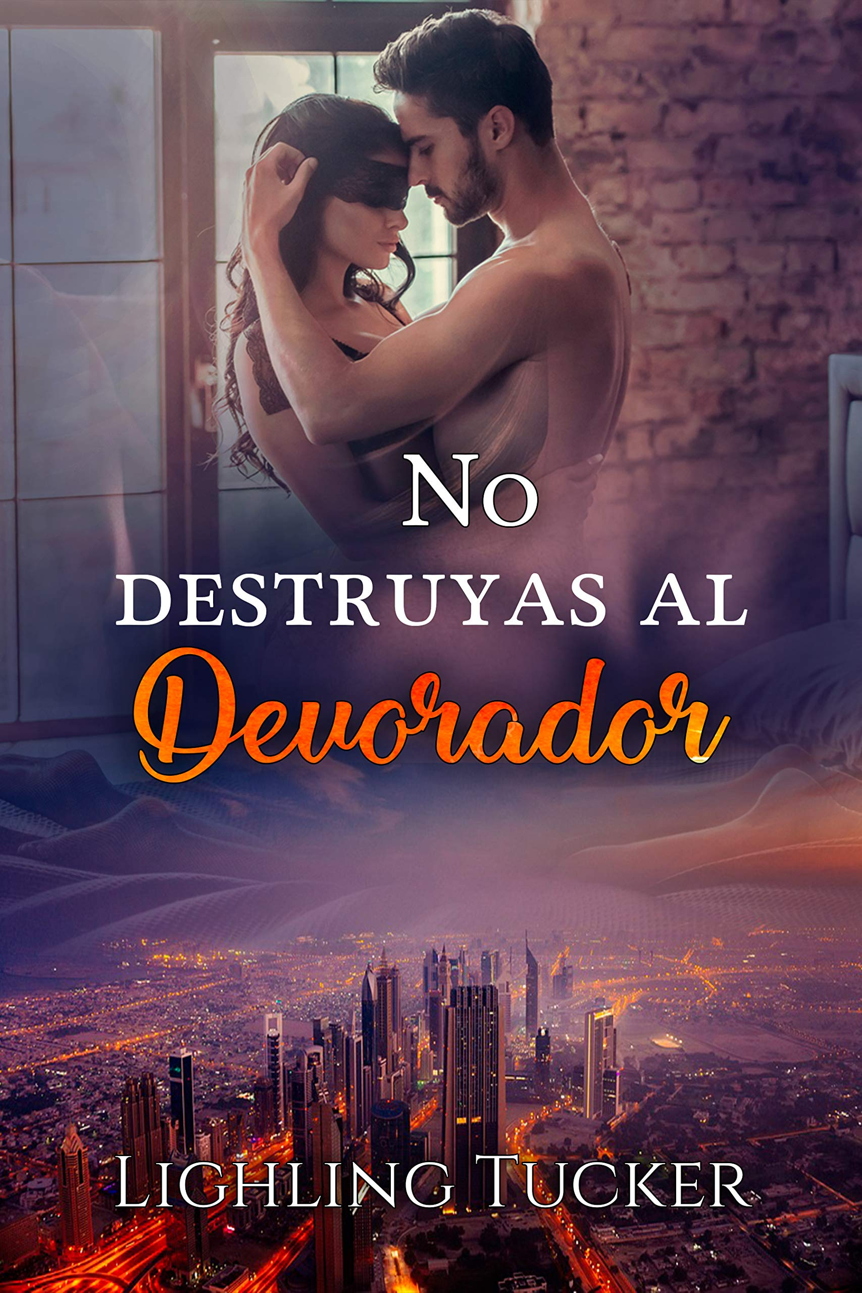No destruyas al Devorador: (romántica, autoconclusivo) por Lighling Tucker