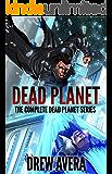 DEAD PLANET: The Complete Dead Planet Series