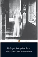 The Penguin Book of Ghost Stories: From Elizabeth Gaskell to Ambrose Bierce (Penguin Classics) Kindle Edition