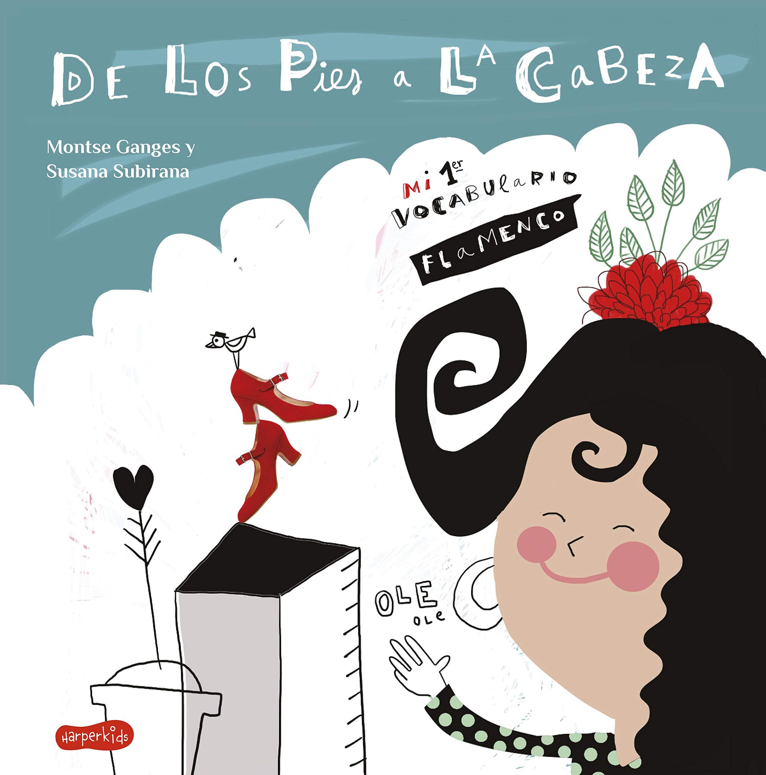 De Los pies a La Cabeza. Mi 1er Vocabulario Flamenco: HARPERKIDS ...