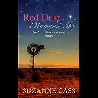 Red Dust, Diamond Sky: An Australian Short Story Trilogy