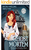 Ghost Mortem: A Ghostly Mystery Series (Haunted Everly After Book 1)