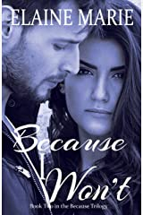 Because I Won't (The Because Trilogy Book 2) Kindle Edition