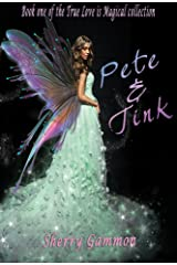 Pete & Tink (True Love is Magical Collection Book 1) Kindle Edition