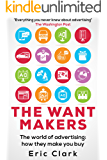 The Want Makers: The world of advertising: how they make you buy