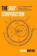 The 360° Corporation: From Stakeholder Trade-offs to Transformation Kindle Edition