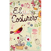 El Costurero 2 (Spanish Edition) Jun 9, 2014