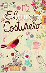 El Costurero 2 (Spanish Edition)