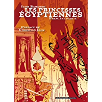 Les Princesses Egyptiennes Vol. 1 (French Edition)