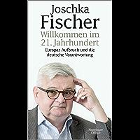 Willkommen im 21. Jahrhundert: Europas Aufbruch und die deutsche Verantwortung (German Edition)
