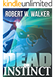 DEAD ON INSTINCT: a Dr. Jessica Coran, FBI, Medical Thriller (The Instinct Series title Book 15)