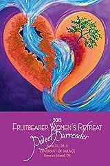 Sweet Surrender - Fruitbearer Women's Retreat 2015: Covenant of Silence Paperback