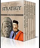 Strategy Six Pack 5 - A Treatise on Tactics, The English Civil War, Genghis Khan, The Boer War, Morgan's Raid and Garibaldi (Illustrated) (English Edition)