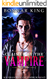 CLAIMED BY THE VAMPIRE: M/M Paranormal Gay Vampire Romance