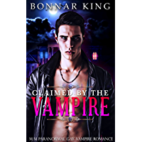 CLAIMED BY THE VAMPIRE: M/M Paranormal Gay Vampire Romance (English Edition)