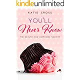 You'll Never Know (The Health and Happiness Society Book 3)