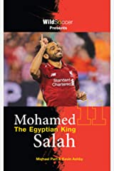 Mohamed Salah The Egyptian King Kindle Edition