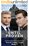 Until Proven (Travis County Legal Book 2)