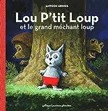 Lou P'tit Loup et le grand méchant loup