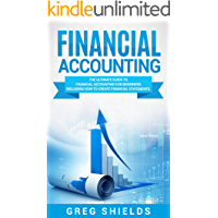 Financial Accounting: The Ultimate Guide to Financial Accounting for Beginners Including How to Create and Analyze Financial Statements