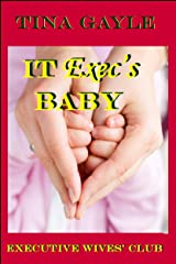 IT Exec's Baby (Executive Wives' Club Book 2) Kindle Edition