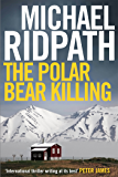 The Polar Bear Killing: An atmospheric novella set in the remote north of Iceland, from the author of the chilling Fire & Ice crime series and featuring ... Ragnarsson (A Magnus Iceland Mystery)