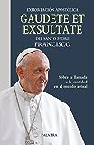 Gaudete et exsultate. Exhortación apostólica sobre la llamada a la santidad en el mundo actual (Documentos MC) (Spanish Edition)