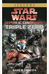 Triple Zero: Star Wars Legends (Republic Commando) (Star Wars: Republic Commando Book 2) Kindle Edition
