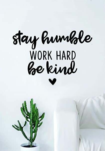 Amazon Stay Humble Work Hard Be Kind V2 Quote Wall Decal