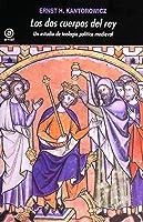 Los Dos Cuerpos Del Rey: Un Estudio De Teología