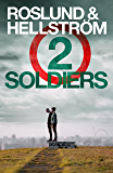 Two Soldiers: Ewert Grens 5 (DCI Ewert Grens) (English Edition)