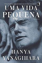 Uma vida pequena (Portuguese Edition) Kindle Edition