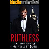 Ruthless: A Captive Enemies to Lovers Dark Mafia Romance (Mob Boss Book 1)
