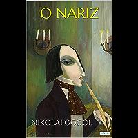O NARIZ - Gogol (Col. Melhores Contos)
