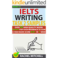 Ielts Writing Task 2 Samples : Over 50 High-Quality Model Essays for Your Reference to Gain a High Band Score 8.0+ In 1 Week (Book 10)
