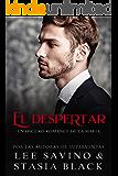 El despertar: Un oscuro romance de la mafia (Inocencia nº 2) (Spanish Edition)