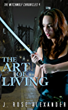 The Art of Living (The Witchwolf Chronicles Book 4)
